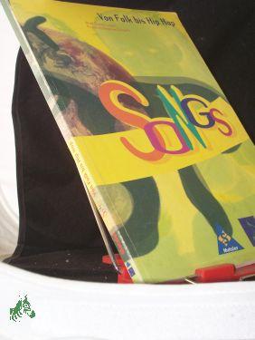 SONGS Von Folk bis Hip Hop, Liederbuch., Das Liederbuch für die Klassen 5 bis 10