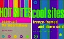 HOT SITES : paper-surf the superhighway + COOL SITES : freeze-framed and down cold (SET) - Walton, Roger (General Editior)