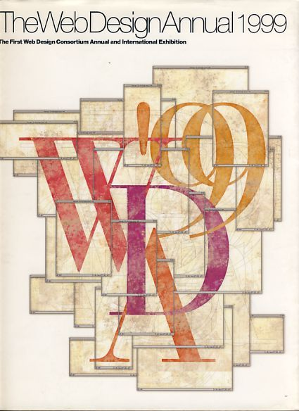 The web design annual 1999. The first web design consortium annual and international exhibition - Takahashi, Kumi (Ed.)