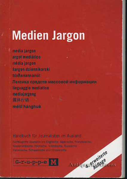 Medien Jargon - Handbuch für Journalisten im Ausland  Fachbegriffe übersetzt ins Englische, Spanische, Französische, Niederländische, Polnische, Isländische, Russische, Italienische, Schwedische und Chinesische - Müller, Gunter