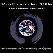 Stuhlmacher, Joachim: Kraft aus der Stille - Der Universumsstand