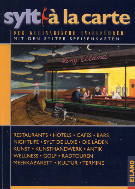 Sylt à la carte - Der kultinarische Inselführer 2003 - Preuss, R. / Haaks, N. / Rosemann, F.