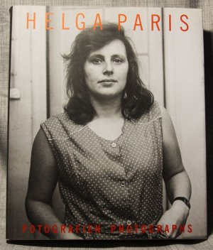 Helga Paris: Fotografien / Photographs - Paris, Helga