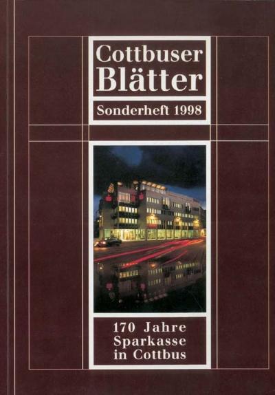 170 Jahre Cottbuser Sparkasse - Cottbuser Blätter - Regia Verlag