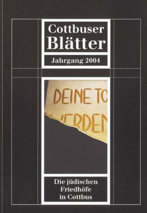 Die jüdischen Friedhöfe in Cottbus - Cottbuser Blätter 2004 - Regia Verlag