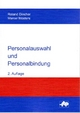 Personalauswahl und Personalbindung - Roland Dincher; Marcel Mosters