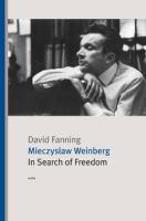 Mieczyslaw Weinberg: In Search of Freedom