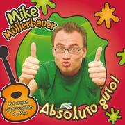 Müllerbauer, Mike: Absoluto guto