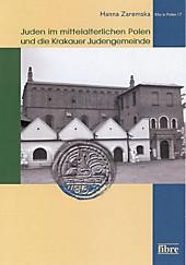 Juden im mittelalterlichen Polen und die Krakauer Judengemeinde