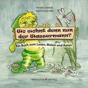 Linstädt, Harald;Groschke, Ingrid: Wo wohnt denn nun der Wassermann?