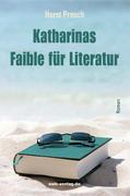 Prosch, Horst: Katharinas Faible für Literatur