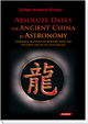 Absolute dates for an ancient China by astronomy - Zoltan A Simon