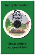 Herberstein, Georg: Der Scheiss-Hirsch