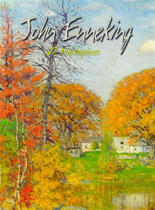 John Enneking: 62 Masterpieces als eBook Download von Maria Tsaneva - Maria Tsaneva