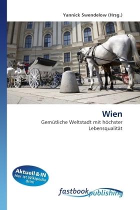 Wien - Gemütliche Weltstadt mit höchster Lebensqualität - Swendelow, Yannick