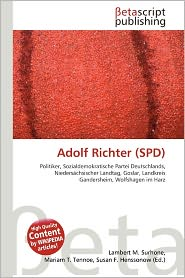 Adolf Richter (SPD) - Lambert M. Surhone (Editor), Mariam T. Tennoe (Editor), Susan F. Henssonow (Editor)