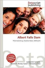 Albert Falls Dam - Lambert M. Surhone (Editor), Mariam T. Tennoe (Editor), Susan F. Henssonow (Editor)