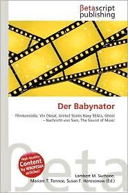 Der Babynator - Lambert M. Surhone (Editor), Mariam T. Tennoe (Editor), Susan F. Henssonow (Editor)
