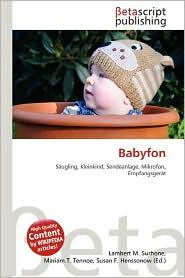 Babyfon - Lambert M. Surhone (Editor), Mariam T. Tennoe (Editor), Susan F. Henssonow (Editor)
