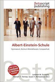 Albert-Einstein-Schule - Lambert M. Surhone (Editor), Mariam T. Tennoe (Editor), Susan F. Henssonow (Editor)