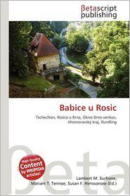 Babice U Rosic - Lambert M. Surhone (Editor), Mariam T. Tennoe (Editor), Susan F. Henssonow (Editor)