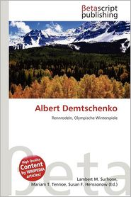 Albert Demtschenko - Lambert M. Surhone (Editor), Mariam T. Tennoe (Editor), Susan F. Henssonow (Editor)