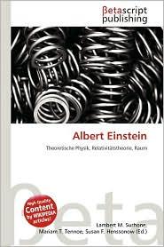 Albert Einstein - Lambert M. Surhone (Editor), Mariam T. Tennoe (Editor), Susan F. Henssonow (Editor)