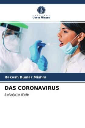 DAS CORONAVIRUS - Biologische Waffe - Mishra, Rakesh Kumar