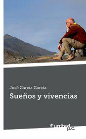 Sue os y vivencias - Jose Garcia Garcia
