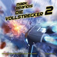 Mark Brandis / Die Vollstrecker (Teil 2 von 2)
