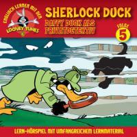 Englisch Lernen mit den Looney Tunes: Daffy Duck als Privatdetektiv / Sherlock Duck, 1 Audio-CD: Folge 5