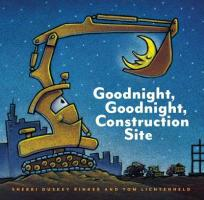 Rinker, S: Goodnight, Goodnight Construction Site