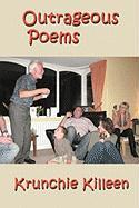 Outrageous Poems - Killeen, Krunchie