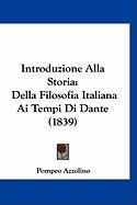 Introduzione Alla Storia: Della Filosofia Italiana AI Tempi Di Dante (1839) - Azzolino, Pompeo