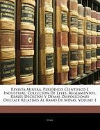 Revista Minera, Periòdico Cientifico É Industrial: Coleccion De Leyes, Reglamentos, Reales Decretos Y Demas Disposiciones Oficiale