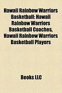 Hawaii Rainbow Warriors Basketball: Hawaii Rainbow Warriors Basketball Coaches, Hawaii Rainbow Warriors Basketball Players