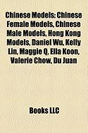 Chinese Models: Chinese Female Models, Chinese Male Models, Hong Kong Models, Daniel Wu, Kelly Lin, Maggie Q, Ella Koon, Valerie Chow,