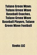Tulane Green Wave: Tulane Green Wave Baseball Coaches, Tulane Green Wave Baseball Players, Tulane Green Wave Football