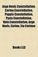 Argo Navis Constellation: Carina Constellation, Puppis Constellation, Pyxis Constellation, Vela Constellation, Argo Navis, Carina, Eta Carinae