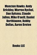 Moncton Hawks: Andy Brickley, Warren Rychel, Dan Bylsma, Claude Julien, Mike O'Neill, Daniel Berthiaume, Bobby Dollas, Aaron Broten