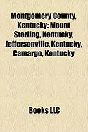 Montgomery County, Kentucky: Mount Sterling, Kentucky, Jeffersonville, Kentucky, Camargo, Kentucky