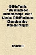 1969 in Tennis: 1969 Wimbledon Championships - Men's Singles, 1969 Wimbledon Championships - Women's Singles