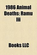 1986 Animal Deaths: Ramu III