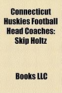 Connecticut Huskies Football Head Coaches: Skip Holtz