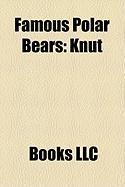 Famous Polar Bears: Knut, Flocke, Inuka, Binky, Wilbr, Debby
