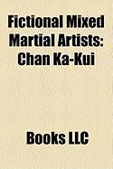 Fictional Mixed Martial Artists: Chan Ka-Kui