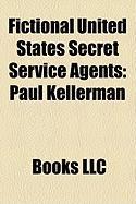 Fictional United States Secret Service Agents: Paul Kellerman