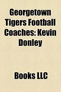 Georgetown Tigers Football Coaches: Kevin Donley, Tom Dowling