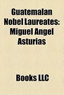 Guatemalan Nobel Laureates: Miguel Ngel Asturias