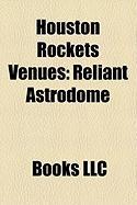 Houston Rockets Venues: Toyota Center, Reliant Astrodome, Hemisfair Arena